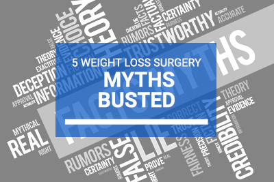 5 Weight Loss Surgery Myths Busted