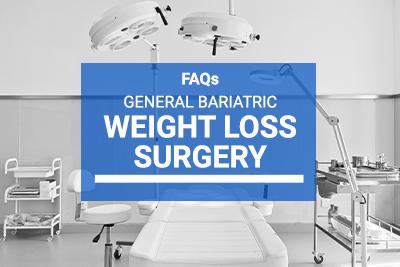General Bariatric Weight Loss Surgery - FAQ